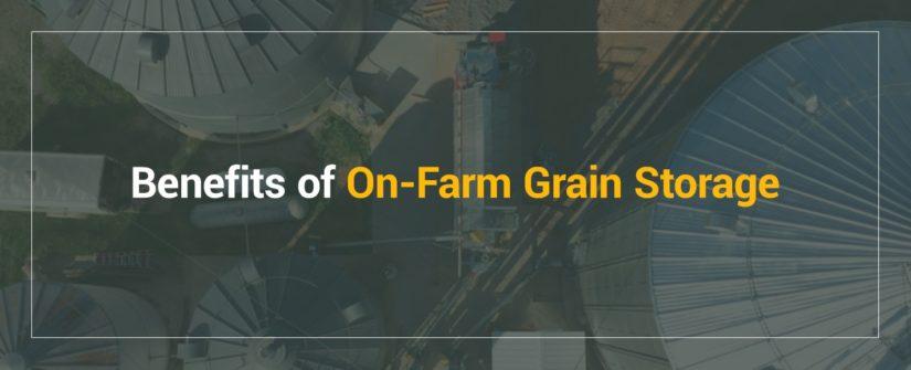 Benefits of On Farm Grain Storage
